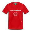 Optimistic Toddler Premium T-Shirt - red