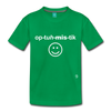 Optimistic Toddler Premium T-Shirt - kelly green