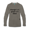 Thankful Grateful Blessed Premium Long Sleeve T-Shirt - asphalt gray