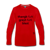 Thankful Grateful Blessed Premium Long Sleeve T-Shirt - red