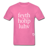 Faith, Hope, Love Hanes Adult Tagless T-Shirt - hot pink