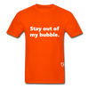 Stay Out of my Bubble T-Shirt - orange