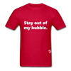 Stay Out of my Bubble T-Shirt - red