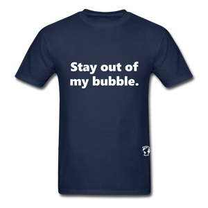 Stay Out of my Bubble T-Shirt - navy