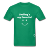 Smiling's My Favorite T-Shirt - kelly green