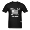 Military Dad My Son has your Back T-Shirt - black