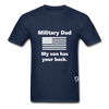 Military Dad My Son has your Back T-Shirt - navy