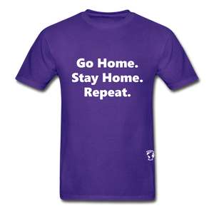 Go Home Stay Home Repeat T-Shirt - purple