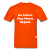 Go Home Stay Home Repeat T-Shirt - orange