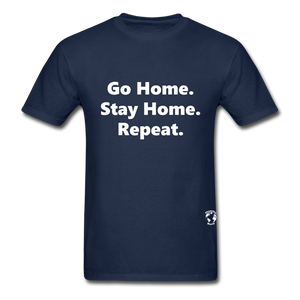 Go Home Stay Home Repeat T-Shirt - navy