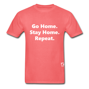 Go Home Stay Home Repeat T-Shirt - coral