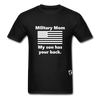 Military Mom My Son has your Back T-Shirt - black