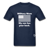 Military Mom My Son has your Back T-Shirt - navy