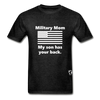Military Mom My Son has your Back T-Shirt - charcoal gray