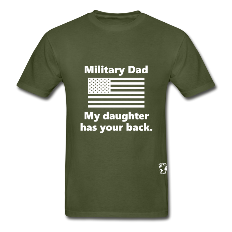 Military Dad My Daughter has your Back T-Shirt - military green