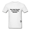 Not Anti-Social T-Shirt - white