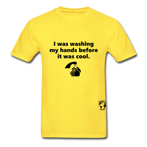 Washing my Hands Before it was Cool T-Shirt - yellow