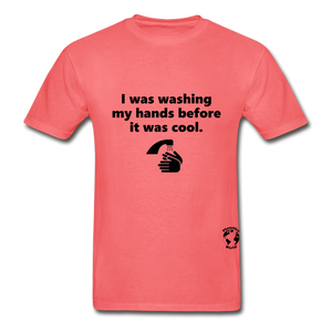 Washing my Hands Before it was Cool T-Shirt - coral