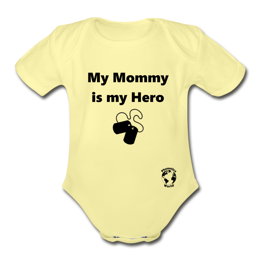 My Mommy is my Hero Organic Short Sleeve Baby Bodysuit - washed yellow