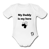 My Daddy is my Hero Organic Short Sleeve Baby Bodysuit - white