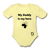 My Daddy is my Hero Organic Short Sleeve Baby Bodysuit - washed yellow