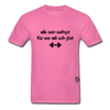 Exercise Physiologist Adult Tagless T-Shirt - hot pink
