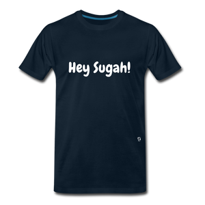 Hey Sugah! Premium T-Shirt - deep navy