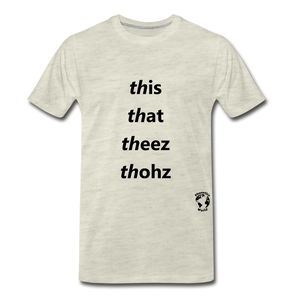 This That These Those T-Shirt - heather oatmeal