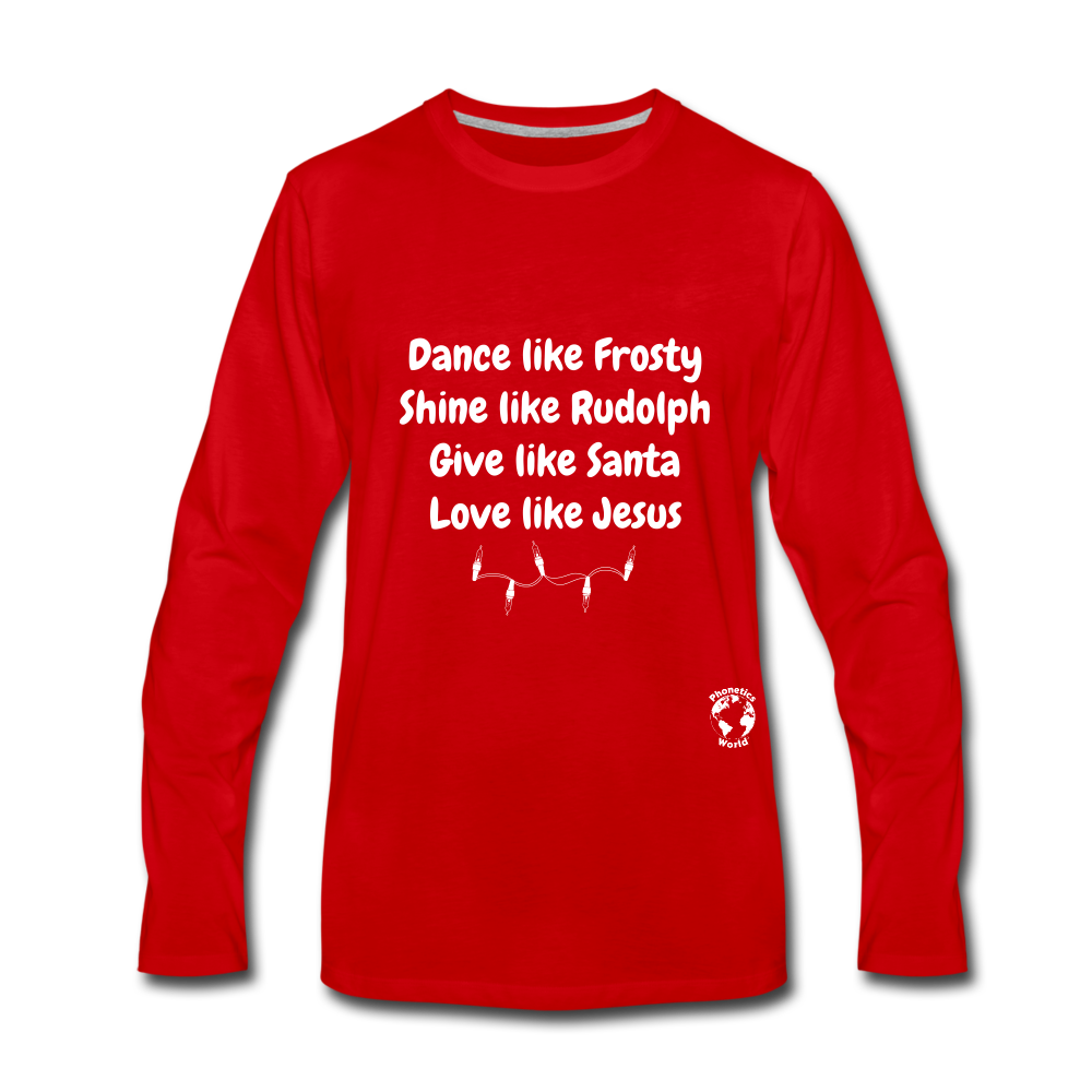 Dance Like Frosty Premium Long Sleeve T-Shirt - red