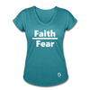 Faith over Fear Women's Tri-Blend V-Neck T-Shirt - heather turquoise