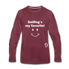 Smiling's my Favorite Premium Long Sleeve T-Shirt - heather burgundy