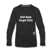 2021 Goals: Forget 2020 Premium Long Sleeve T-Shirt - black