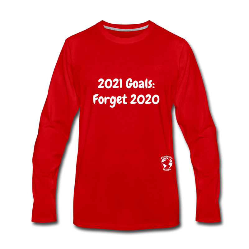 2021 Goals: Forget 2020 Premium Long Sleeve T-Shirt - red