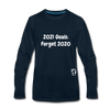 2021 Goals: Forget 2020 Premium Long Sleeve T-Shirt - deep navy
