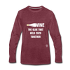 Wine is the Glue Premium Long Sleeve T-Shirt - heather burgundy