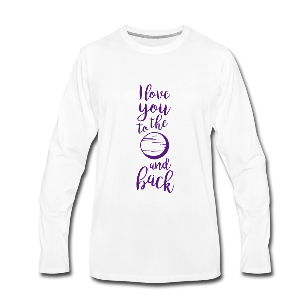 I Love You to the Moon and Back Premium Long Sleeve T-Shirt - white