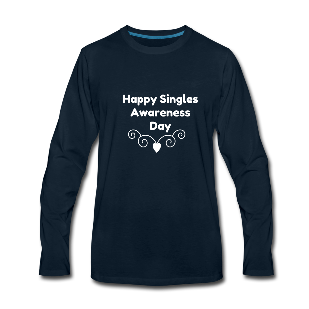 Happy Singles Awareness Day Premium Long Sleeve T-Shirt - deep navy