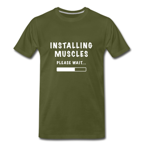 Installing Muscles Please Wait Premium T-Shirt - olive green