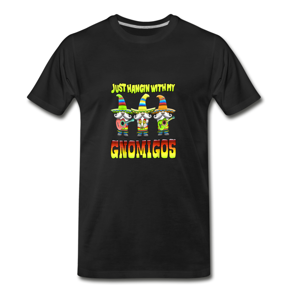 Just Hangin With My Gnomigos Premium T-Shirt - black