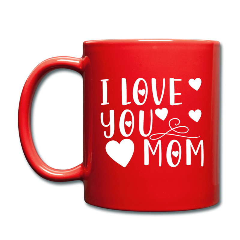 I Love You Mom Full Color Mug - red