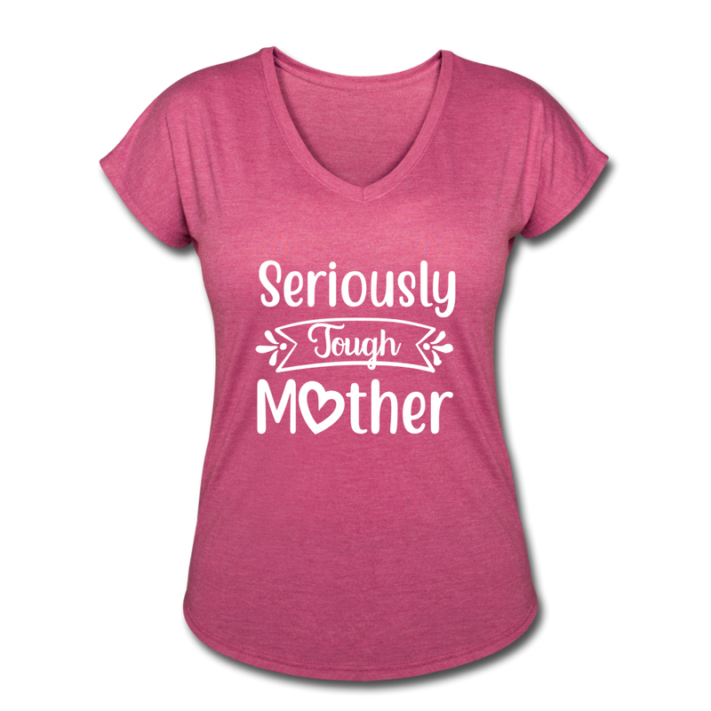 Seriously Tough Mother Women's Tri-Blend V-Neck T-Shirt - heather raspberry