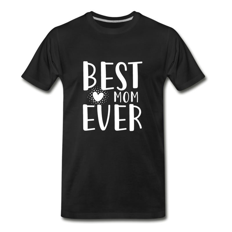 Best Mom Ever Premium T-Shirt - black
