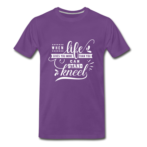 When Life Gives You More Than You Can Stand Kneel Premium T-Shirt - purple