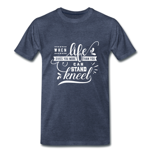 When Life Gives You More Than You Can Stand Kneel Premium T-Shirt - heather blue