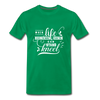 When Life Gives You More Than You Can Stand Kneel Premium T-Shirt - kelly green