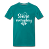Smile Every Day Premium T-Shirt - teal