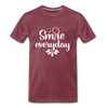 Smile Every Day Premium T-Shirt - heather burgundy