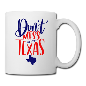 Don't Mess With Texas Coffee/Tea Mug - white