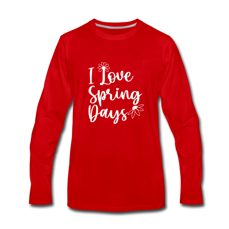 I Love Spring Days Premium Long Sleeve T-Shirt - red