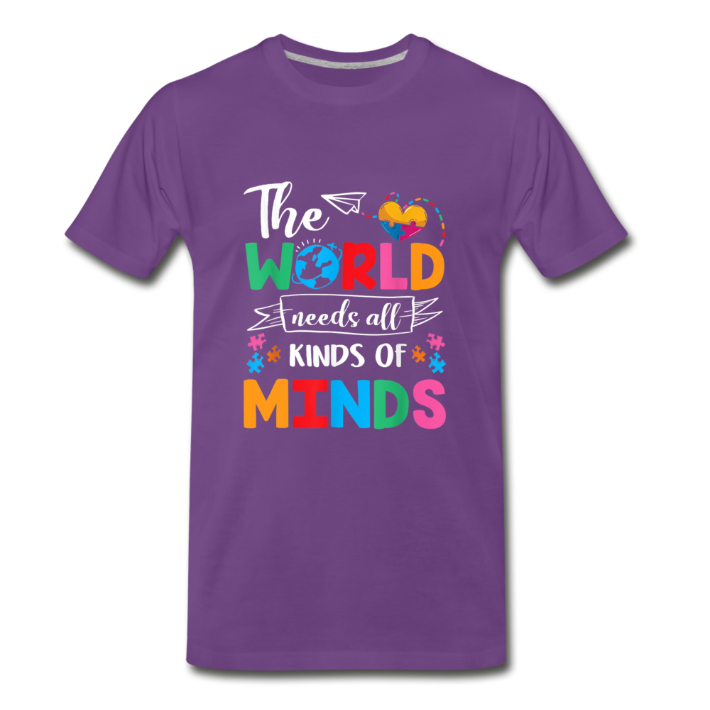 The World Needs all Kinds of Minds Autism Awareness Premium T-Shirt - purple